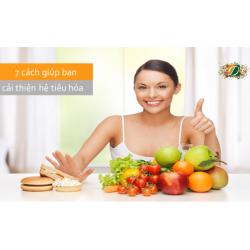 7 cách giúp bạn cải thiện hệ tiêu hóa một cách tự nhiên