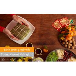 Dinh dưỡng ngày tết, tưởng khó mà không khó