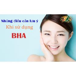 Những điều cần lưu ý khi sử dụng BHA